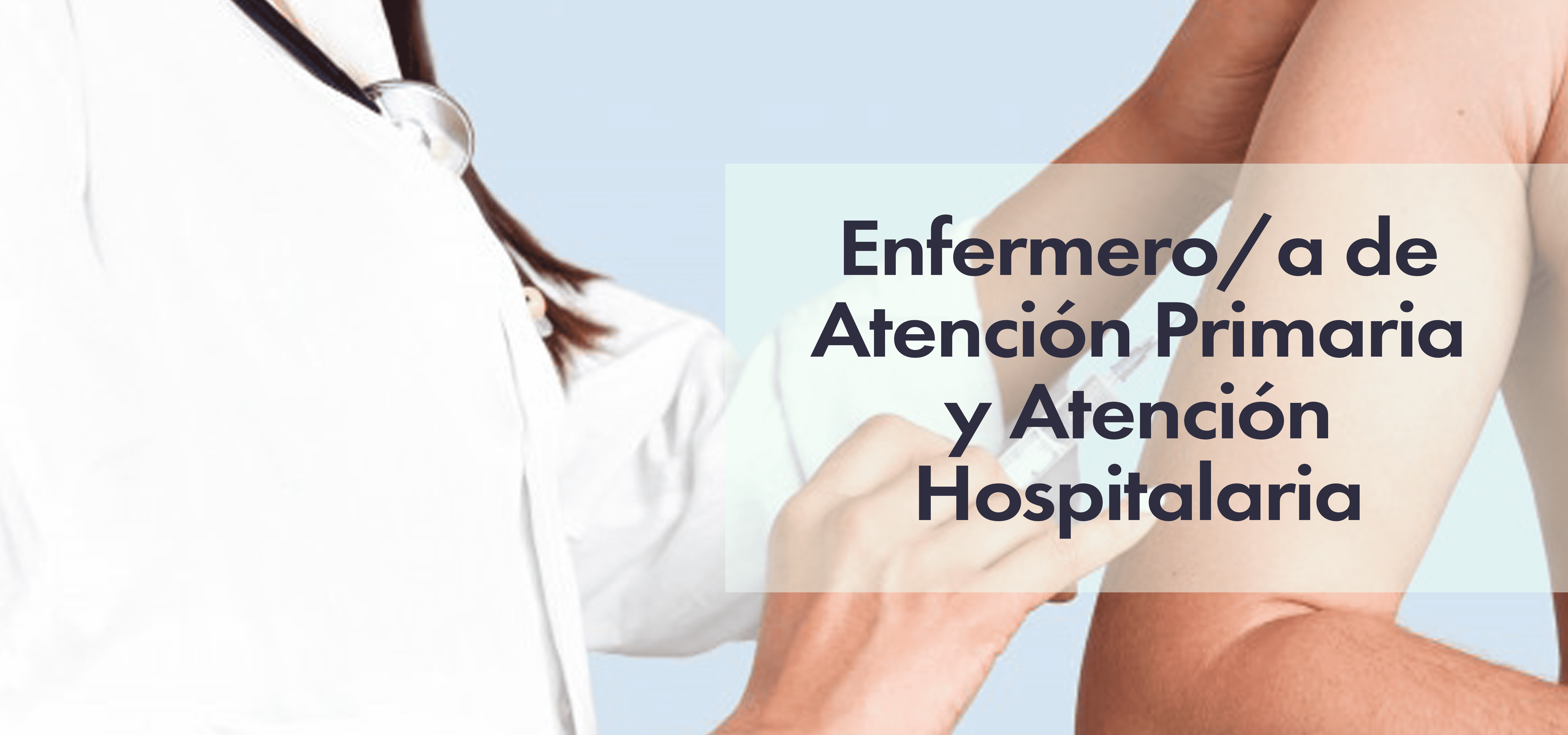 Enfermero/a de Atención Primaria y Atención Hospitalaria