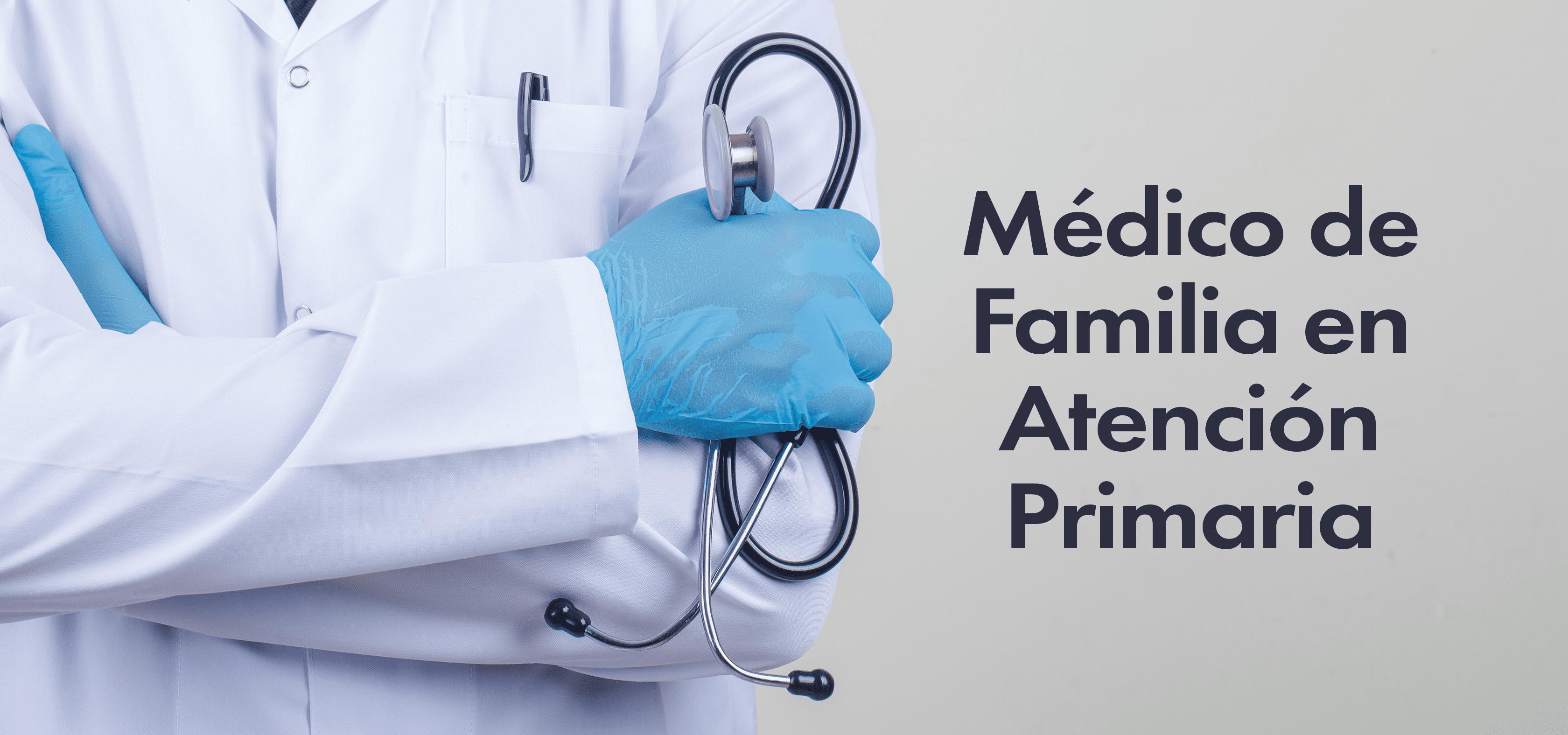 Médico de Familia en Atención Primaria