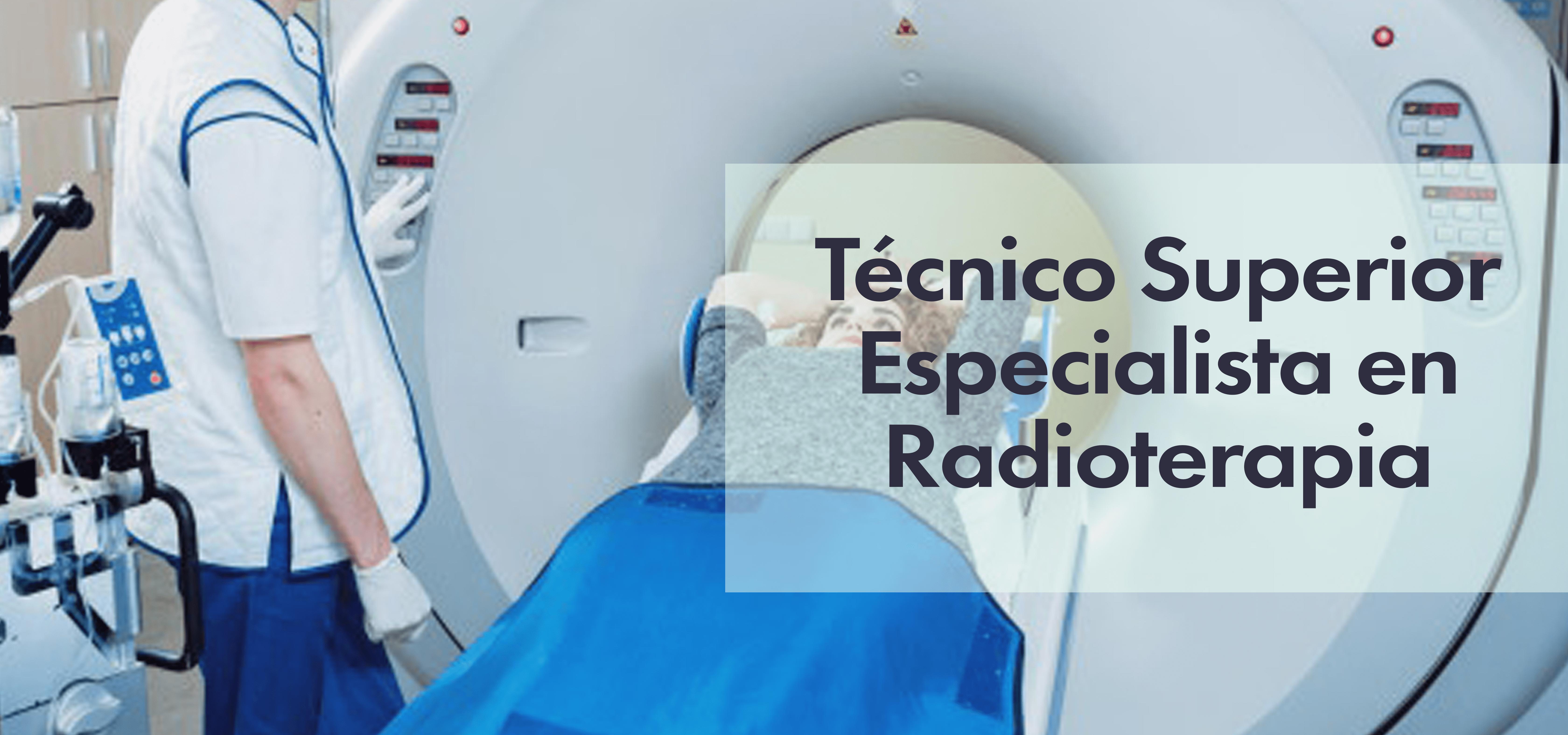 Técnico Superior Especialista en Radioterapia