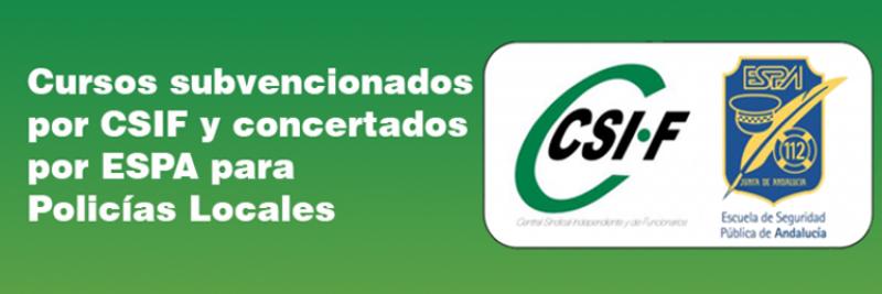 Cursos subvencionados por CSIF y Concertados por ESPA para Policías Locales