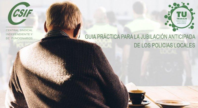 GUIA PRÁCTICA PARA LA JUBILACIÓN ANTICIPADA DE LOS POLICIAS LOCALES