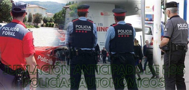 Jubilación Anticipada Policía Autonómica