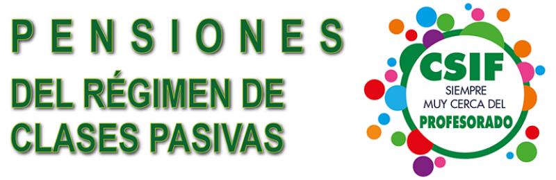 PENSIONES DEL RÉGIMEN DE CLASES PASIVAS