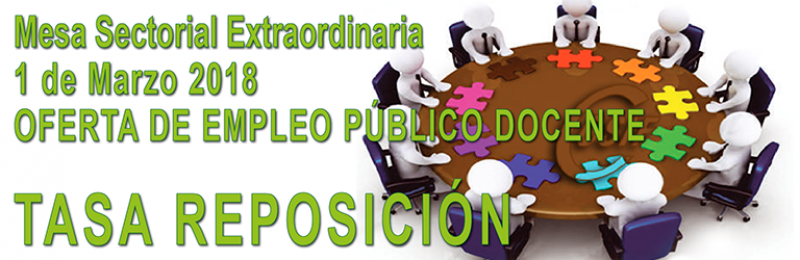 MESA SECTORIAL OFERTA DE EMPLEO PÚBLICO DOCENTE: TASA REPOSICIÓN