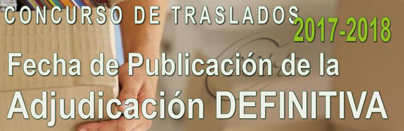 Fecha de publicación de la Resolución DEFINITIVA del Concurso de Traslados 2017-2018