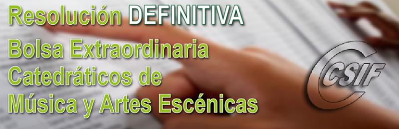 Listados DEFINITIVOS Bolsa Extraordinaria de Catedráticos de Música y Artes Escénicas