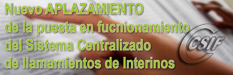 Se APLAZA NUEVAMENTE la implantación del Sistema centralizado de llamamiento de Interinos
