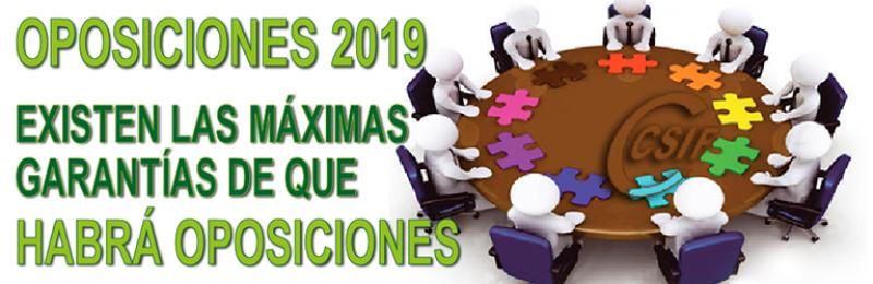 OPOSICIONES 2019 - EXISTEN LAS MÁXIMAS GARANTÍAS DE QUE HABRÁ OPOSICIONES.