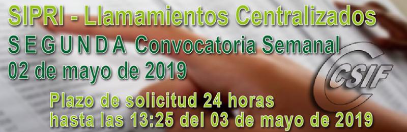 SIPRI - SEGUNDA Convocatoria semanal del llamamiento Centralizado de Interinos - (02-05-2019) Semana (29 abril - 03 de mayo)