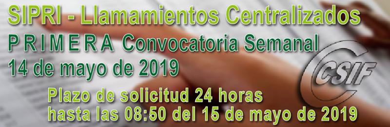 SIPRI - PRIMERA Convocatoria semanal del llamamiento Centralizado de Interinos (14-05-2019) - Semana (13 - 17 de mayo)