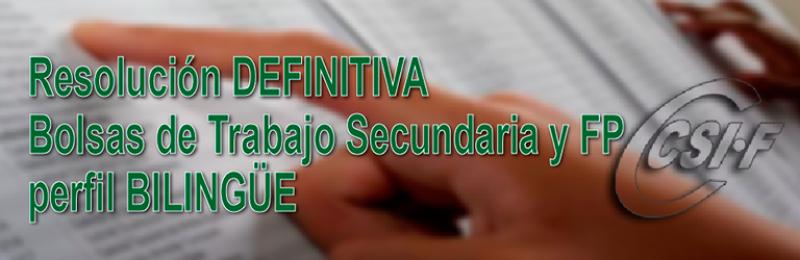 Resolución DEFINITIVA de Bolsas de Trabajo de Secundaria y FP - PERFIL BILINGÜE