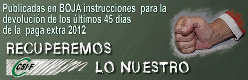 Publicada en BOJA la instrucción para la devolución de los últimos 45 días de la paga extra de 2012