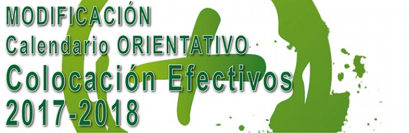 MODIFICACIÓN del Calendario ORIENTATIVO de la colocación de efectivos 2017-2018
