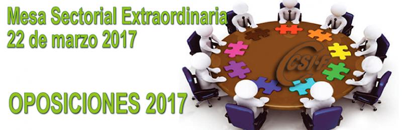 Mesa Sectorial Extraordinaria - 22 de marzo de 2017. OPOSICIONES 2017