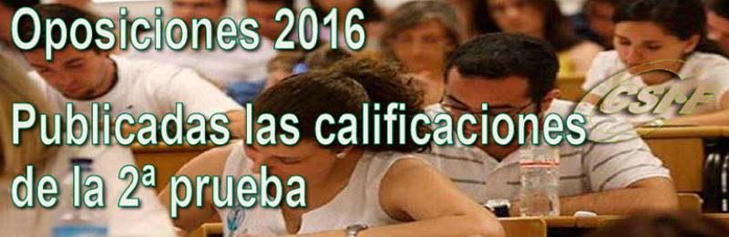 Calificaciones de la SEGUNDA prueba de las oposiciones 2016