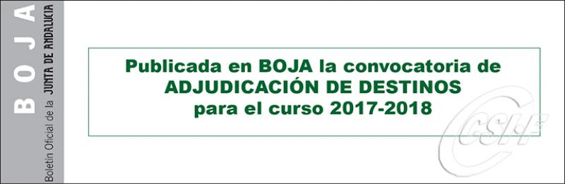 Publicada en BOJA la CONVOCATORIA de ADJUDICACIÓN de DESTINOS para el curso 2017-2018