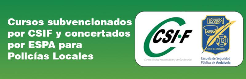 Cursos subvencionados por CSIF y concertados por la ESPA para Policías Locales