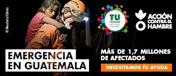Acción Contra el Hambre Emergencia Guatemala