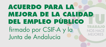 Acuerdo para la mejora de la calidad del empleo público firmado por CSIF-A y la Junta de Andalucía