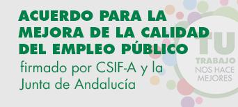 Acuerdo para la mejora de la calidad del empleo público firmado por CSIF-A y la Junta de Andalucía