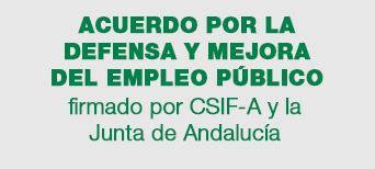Acuerdo por la defensa y mejora del empleo público firmado entre CSIF-A y la Junta de Andalucía