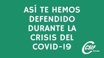Así te hemos defendido durante la crisis sanitaria del Covid-19 desde CSIF Granada