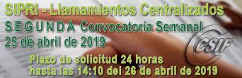 SIPRI - SEGUNDA Convocatoria semanal del llamamiento Centralizado de Interinos 25-04-2019 Semana (22-26 de abril)