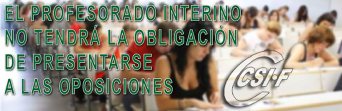 EL PROFESORADO INTERINO NO TENDRÁ LA OBLIGACIÓN DE PRESENTARSE A OPOSICIONES PARA MANTENERSE EN LAS BOLSAS