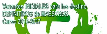 Vacantes Iniciales para la Adjudicación DEFINITIVA de destinos para Maestros 2016-2017