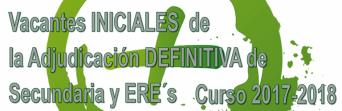 Publicada las Vacantes INICIALES de la Adjudicación DEFINITIVA de Secundaria y ERE´s  2017-2018
