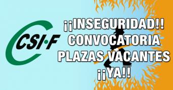 Inseguridad. Convocatoria de Plazas Vacantes ¡¡YA!!