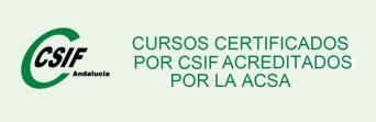 Nuevos cursos certificados por CSIF y acreditados por la ACSA