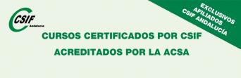 Cursos certificados por CSIF y acreditados por la ACSA