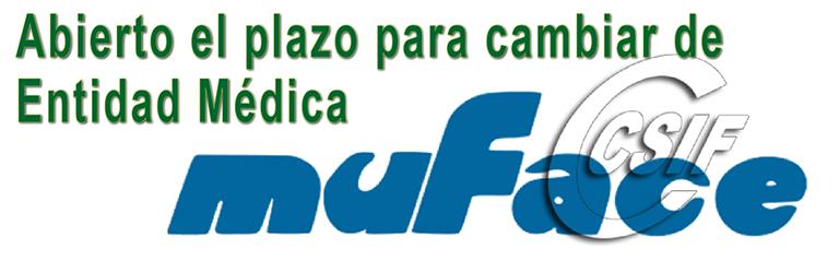 MUFACE - Abierto el plazo ordinario para el cambio de Entidad Médica para mutualistas de MUFACE