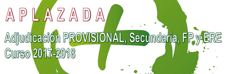 APLAZADA  la Adjudicación de destinos provisionales de Secundaria, FP y ERE´s para el curso 2017-2018