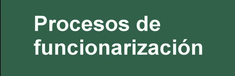 Procesos de funcionarización na Xunta de Galicia.